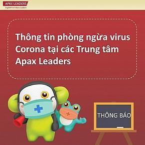 THÔNG TIN PHÒNG NGỪA VIRUS CORONA TẠI CÁC TRUNG TÂM APAX LEADERS