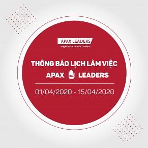 THÔNG BÁO LỊCH LÀM VIỆC TẠI APAX LEADERS TỪ 01/4 - 15/04/2020