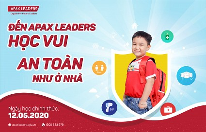 ĐẾN APAX LEADERS HỌC VUI, AN TOÀN NHƯ Ở NHÀ
