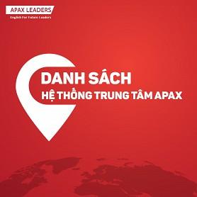CẬP NHẬT DANH SÁCH HỆ THỐNG CÁC TRUNG TÂM APAX LEADERS TRÊN TOÀN QUỐC